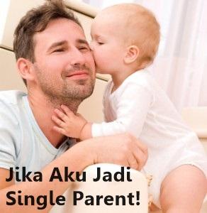 jika aku jadi single parent